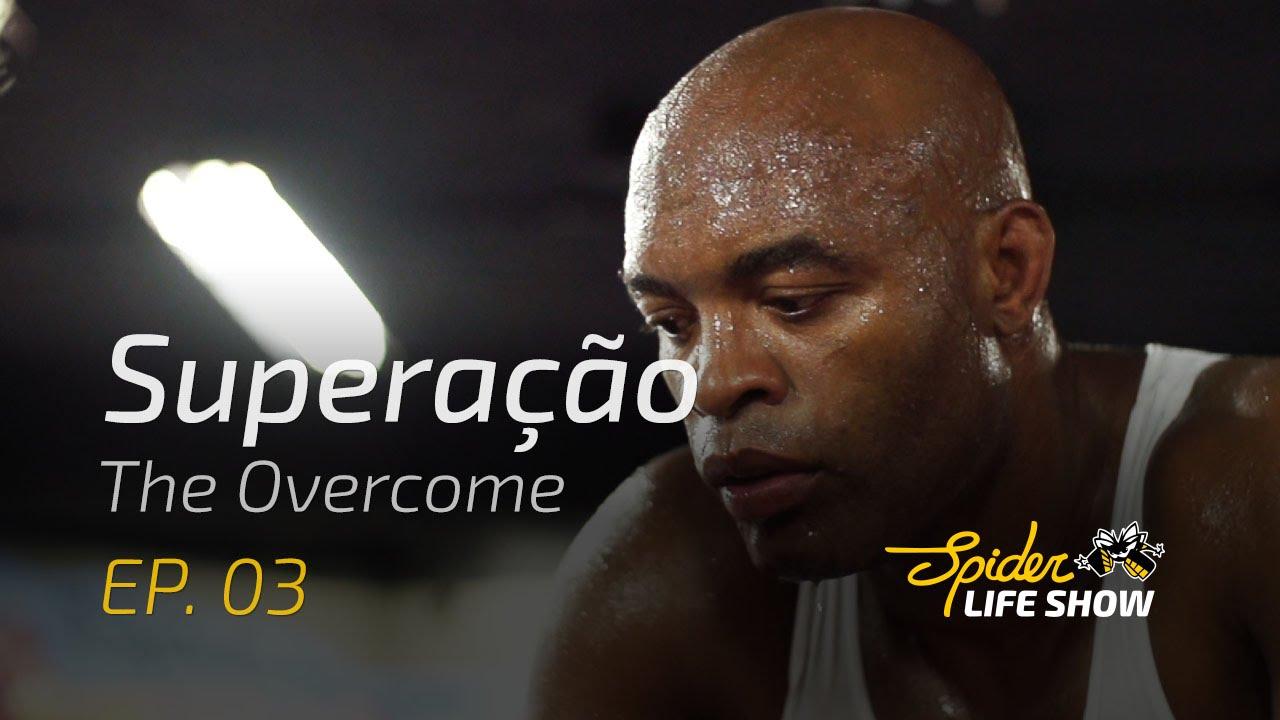 Anderson Silva - Spider Life Show Ep. 3 - Superação / The Overcome