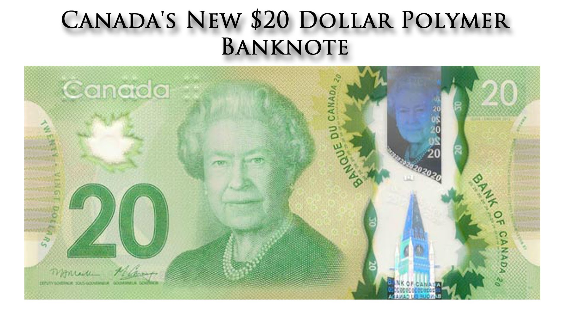 Canada's New $20 Dollar Polymer Banknote