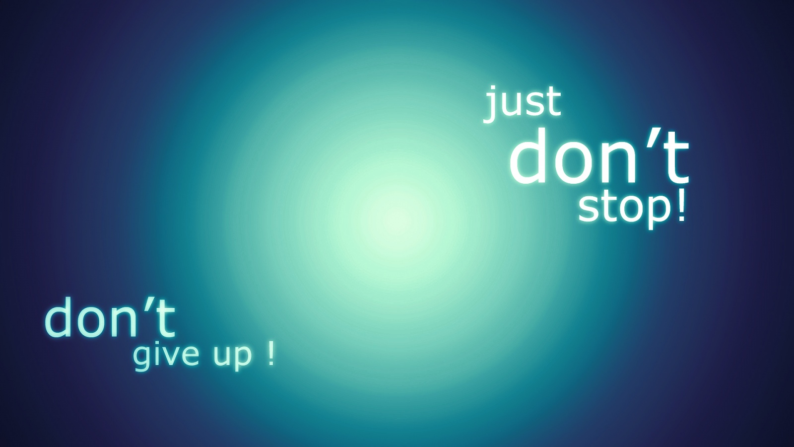 Dont stop dont give up