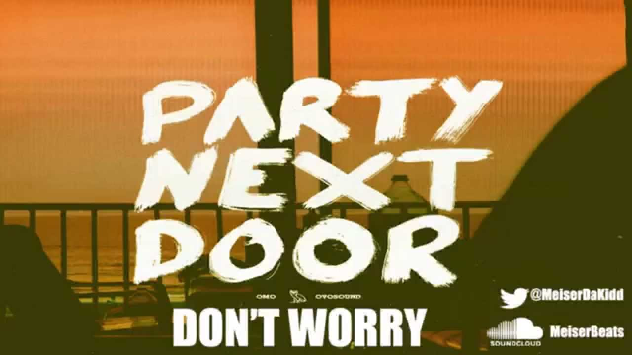 PARTYNEXTDOOR - Don't Worry (feat. Ca$h Out) (Instrumental)(ReProd. By MeiserBeats)