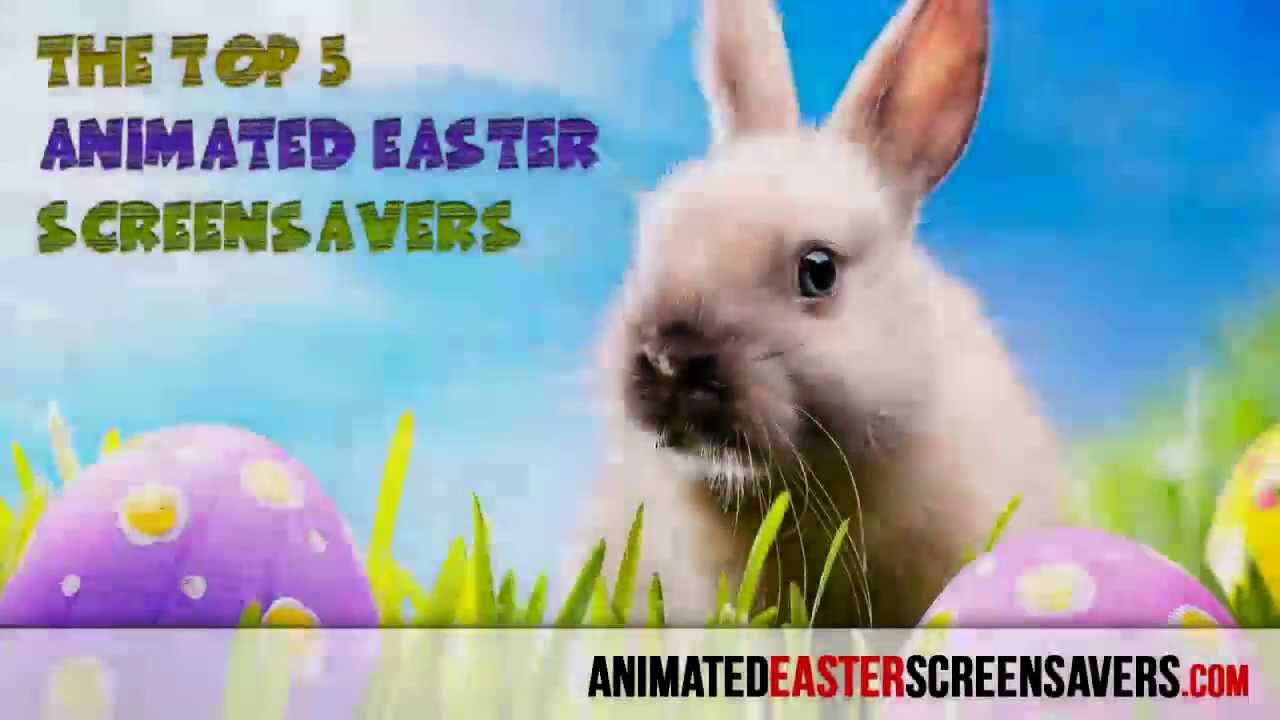 The TOP5 Animated Easter Screensavers - Eggstremely Fun Easter Screensavers for Windows
