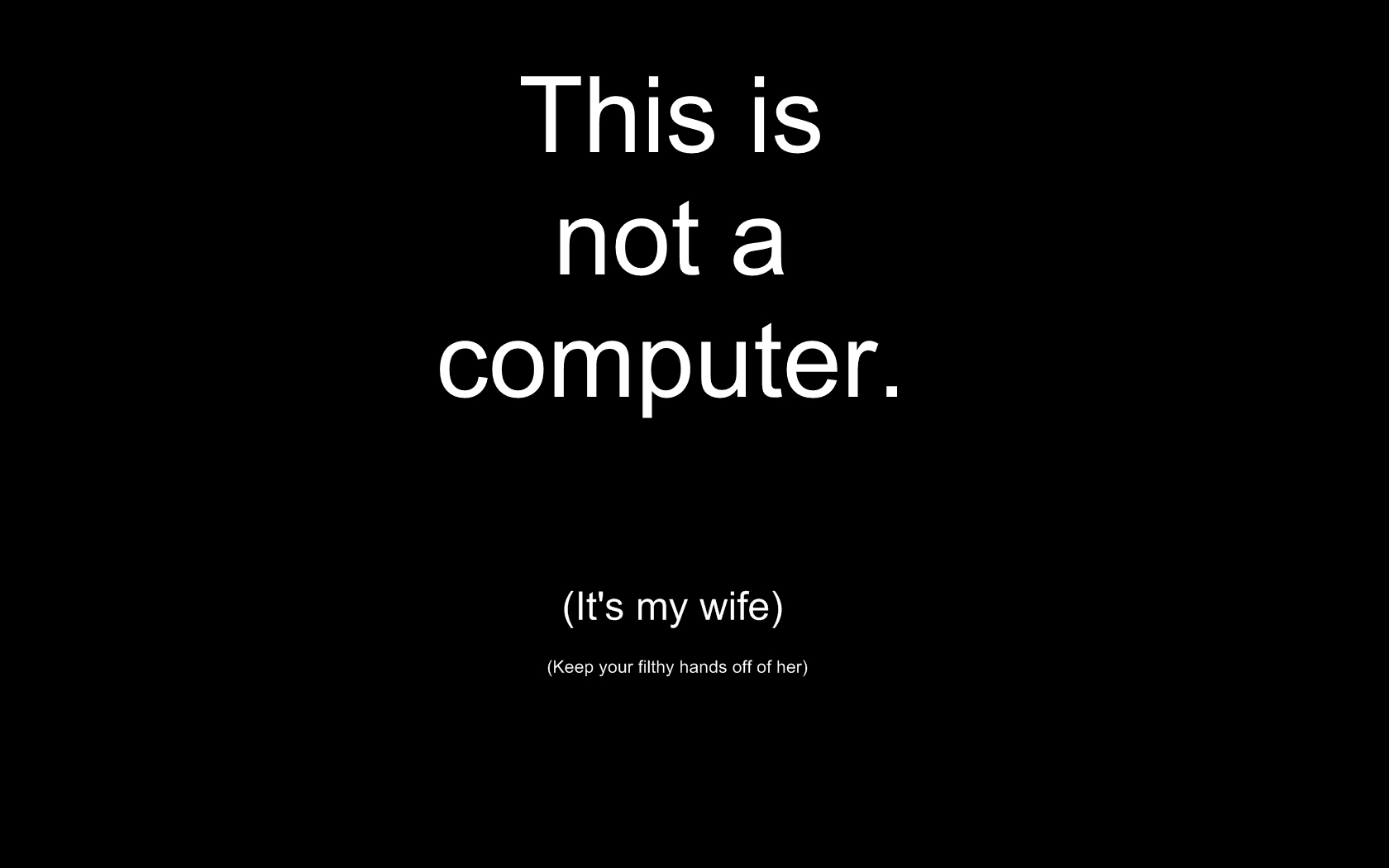 Funny Wallpapers Hot Wallpaper This Is Not A Computer It My Wife
