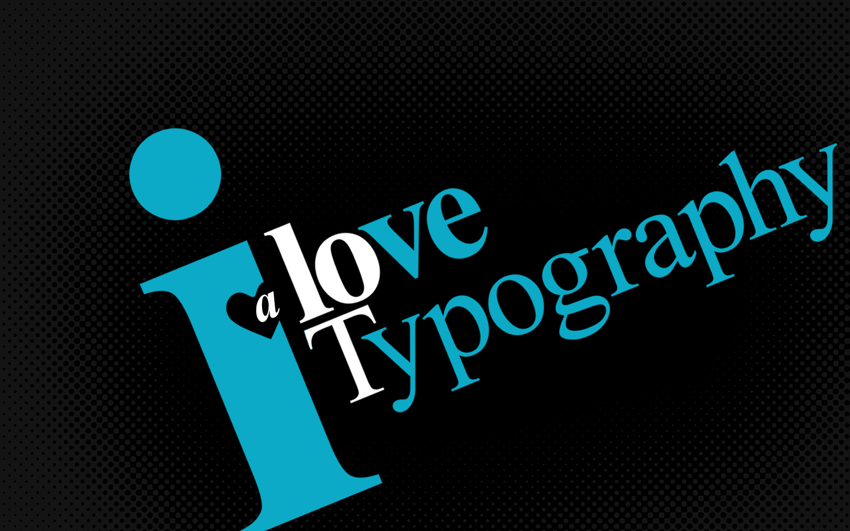 I Love Typography
