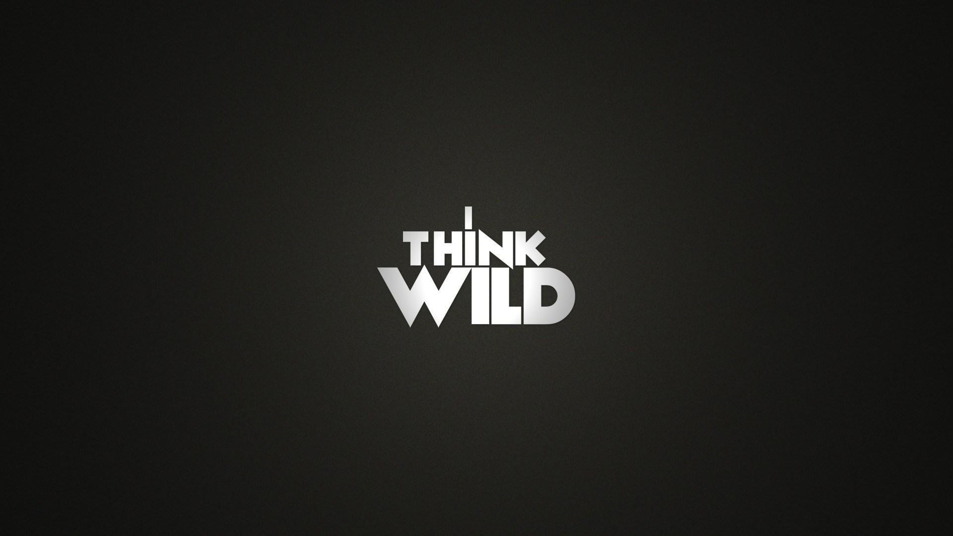 I Think Wild Text Creative Wallpaper 1920x1080 9380