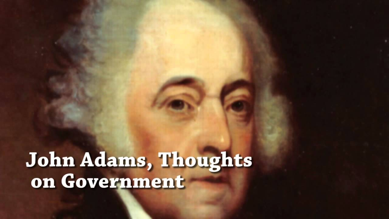 John Adams, Thoughts on Government