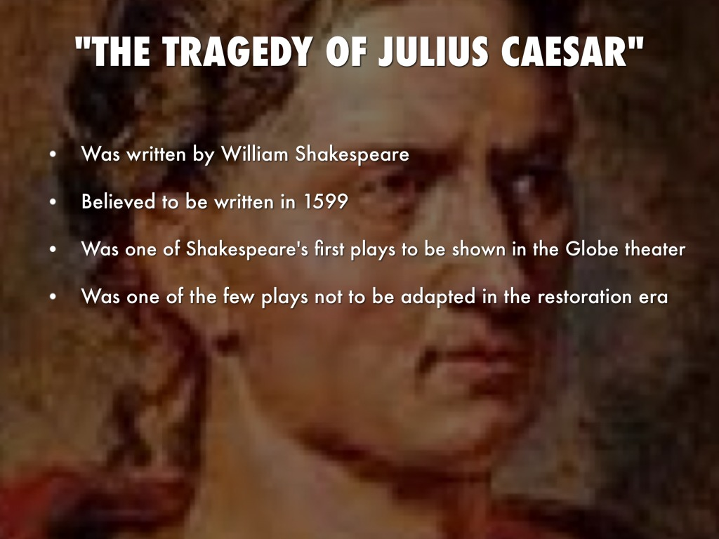 """THE TRAGEDY OF JULIUS CAESAR"""