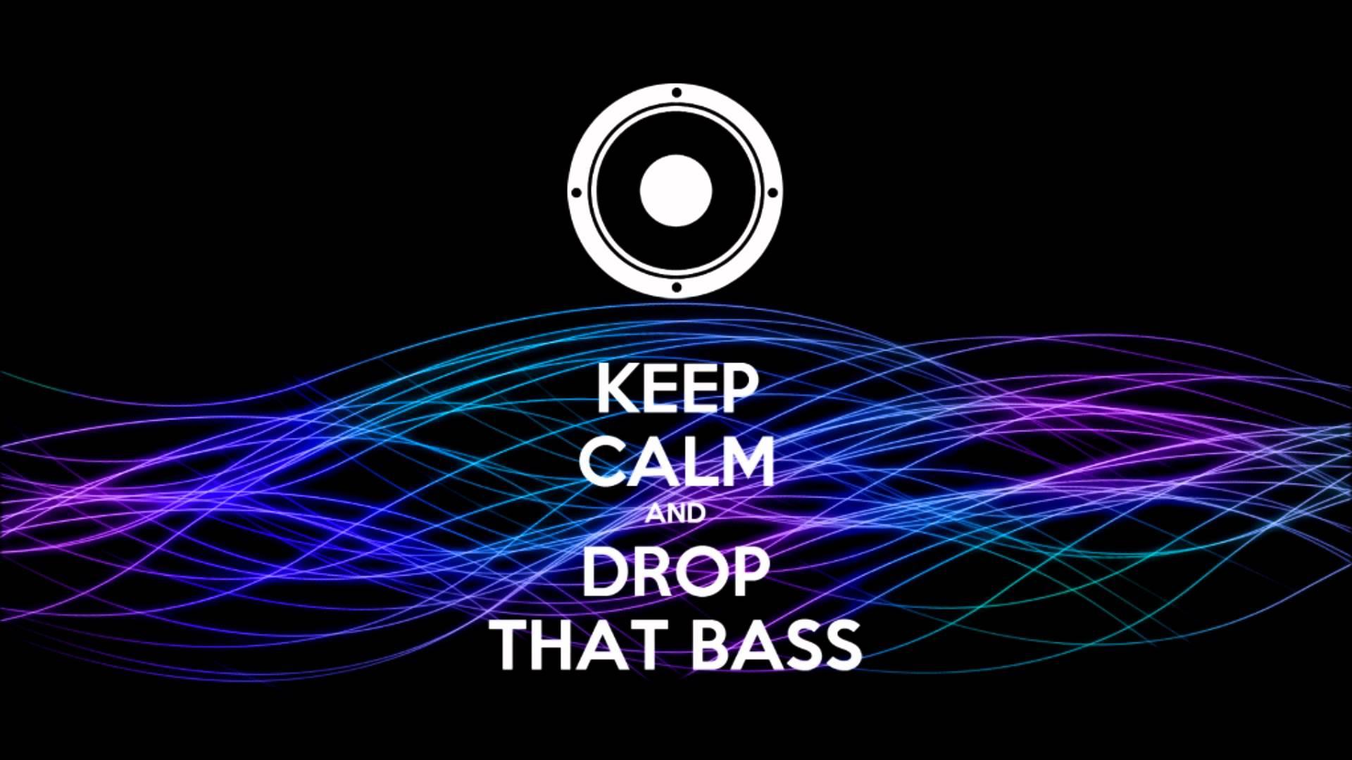 Keep Calm and Drop The Bass
