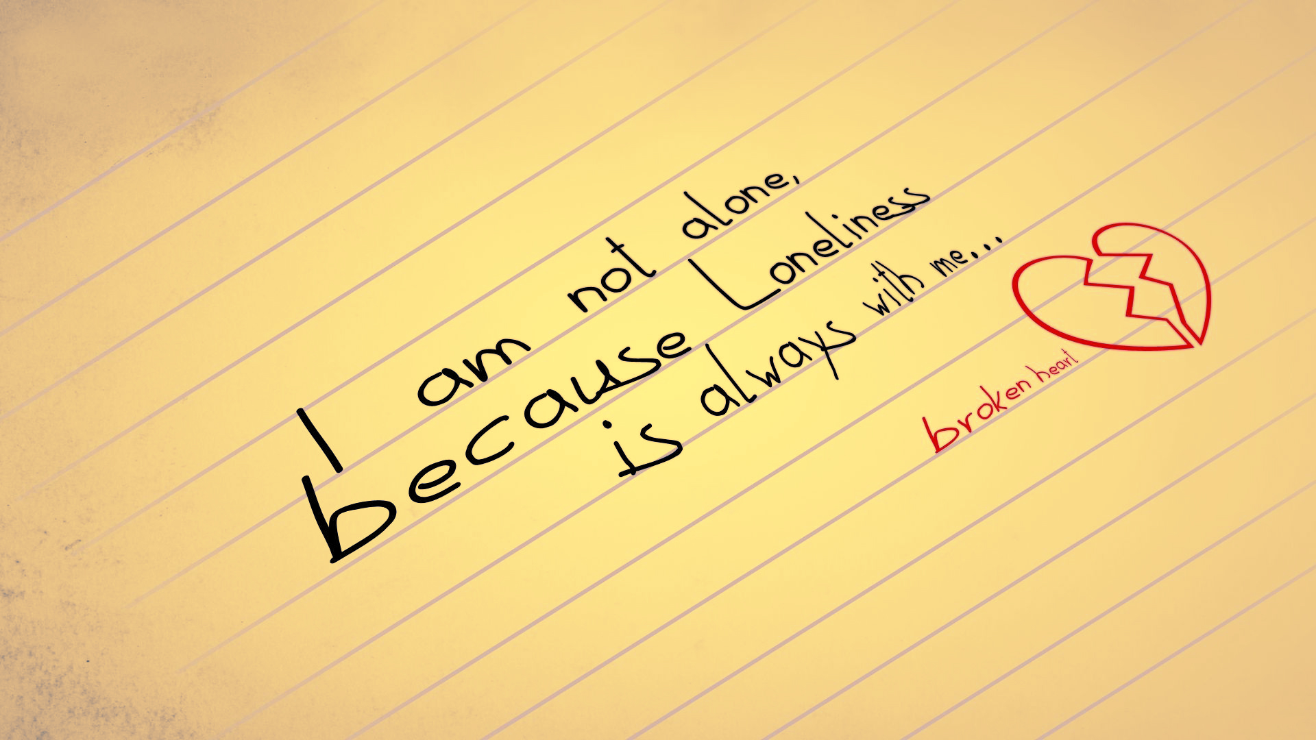 Loneliness is with me
