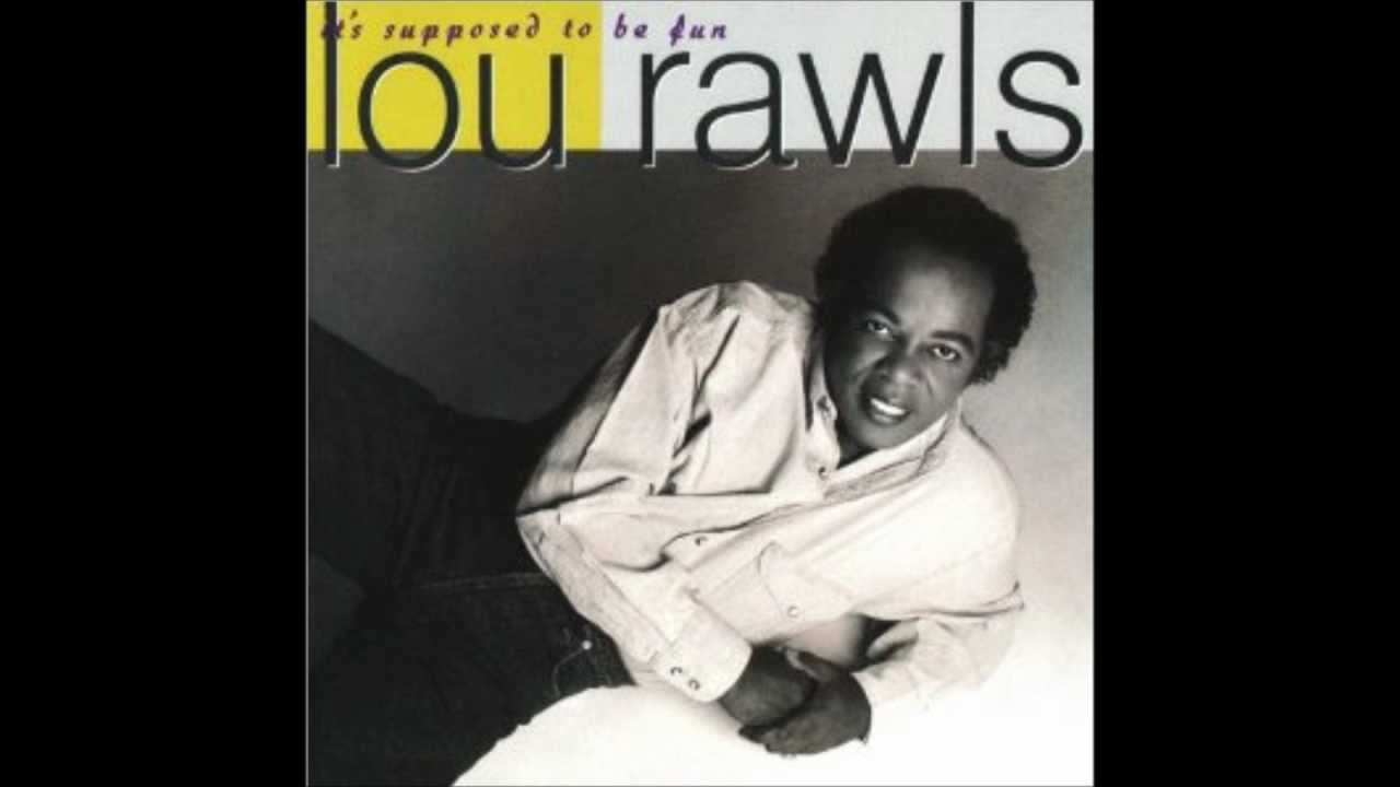 Lou Rawls - Its Suppose To Be Fun - 1990