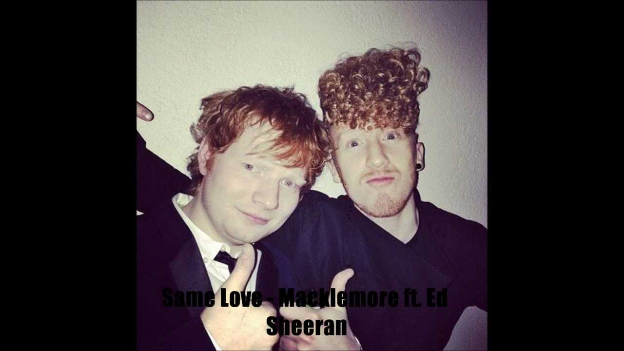 Macklemore ft. Ed Sheeran - Same Love (full song)
