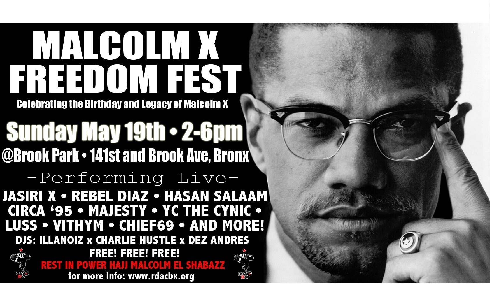 The Malcolm X Freedom Fest will feature some amazing Hip-Hop artists. Come thru and support my crew @circa95. The event is Free!