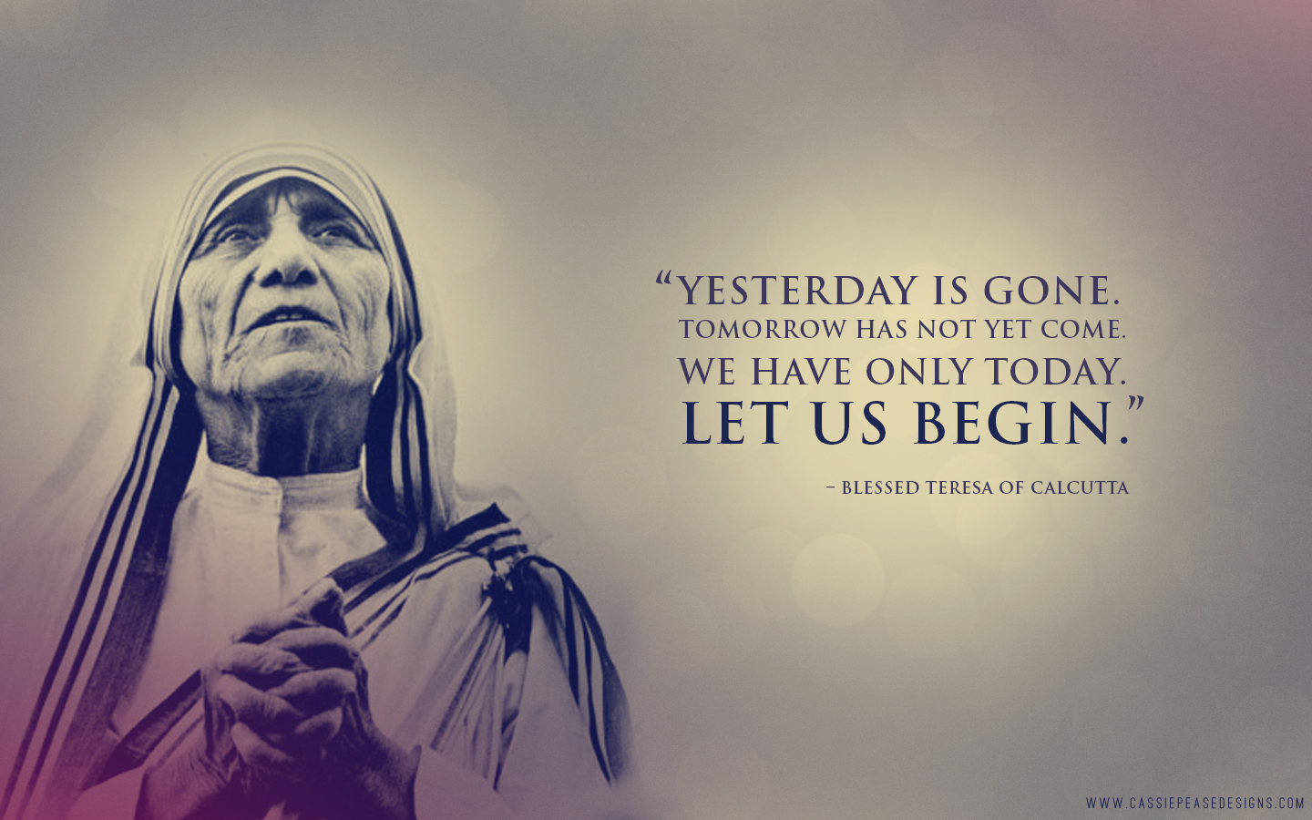 "Mother Teresa ""Let Us Begin"" Desktop Wallpaper"