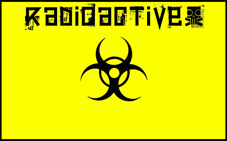 Radioactive Wallpaper; Radioactive Wallpaper; Radioactive Wallpaper ...