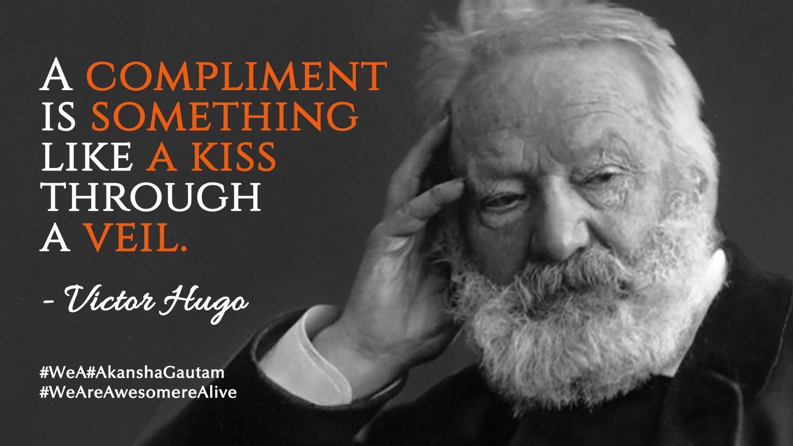 A compliment is something like a kiss through a veil. ~Victor Hugo copy