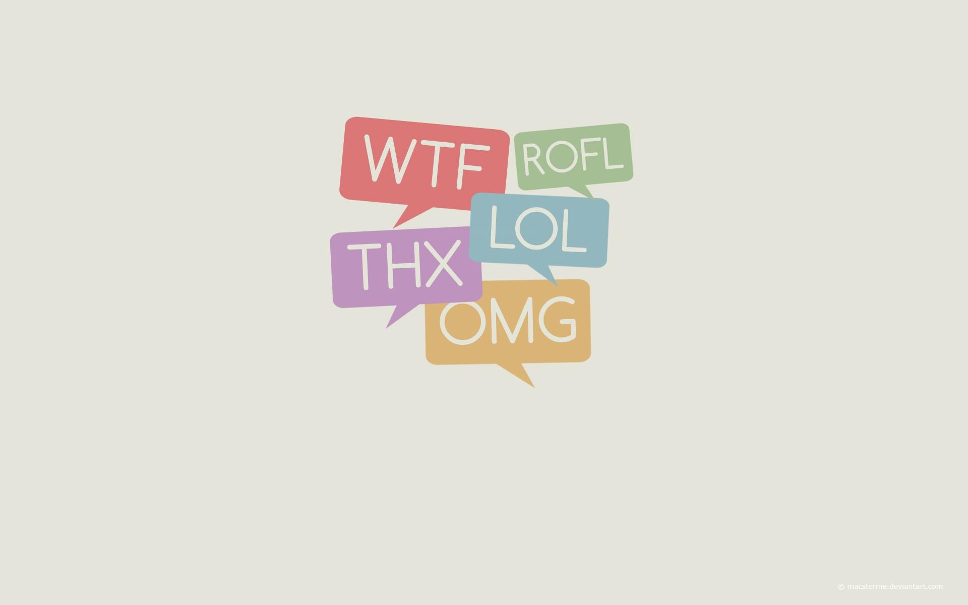 Wtf Rofl LoL Thx Omg