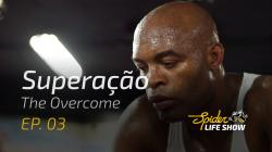 Anderson Silva - Spider Life Show Ep. 3 - Superação / The Overcome