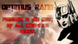 Tags: Ayn Rand, ayn rand meme, ayn rand quote, ayn rand quotes, freedom, objectivism, optimus prime, optimus prime quotes, optimus rand, quotes