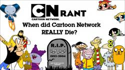 Cartoon Network RANT: When did CN REALLY die? (Feat. MonstersReview)
