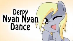 Derpy - Nyan Nyan Dance