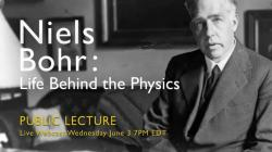 Niels Bohr: Life Behind the Physics (Webcast Trailer)
