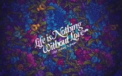 Life Is Nothing Without Love | 2560 x 1600 | Download | Close