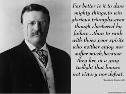 ... Theodore Quotes: Theodore Roosevelt Victory Quotes