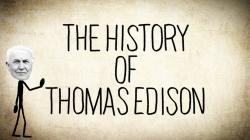 The History of Thomas Edison - a Short Story